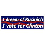 Dream Kucinich Vote Clinton bumper sticker