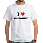 I love ENGROSSING T-Shirt