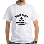 Tango Dance Loading Please Shirt