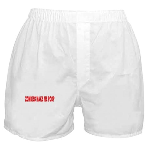 Zombies make me poop  Funny Boxer Shorts by CafePress