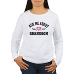 ask me about my grandson Long Sleeve T-Shirt