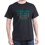I'd Rather be Watching Amazing Race T-Shirt