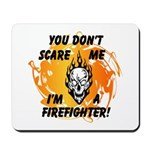 You Don't Scare Me I'm A Firefighter Mousepad Skull & Flames design! Click to browse this firefighter design on t-shirts, gift mugs and great gift ideas......