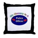 My Police Mommy Throw Pillow