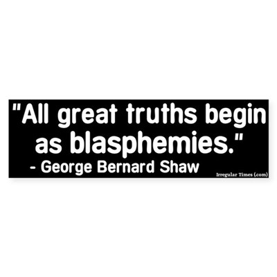 Truths and Blasphemies Bumper Sticker