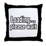 Loading...Please Wait. How many times have you seen that? Well now you can make others wait for you. Rest your head on this pillow while waiting.