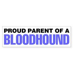 Proud Parent of a Bloodhound