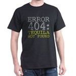 Error 404 Tequila T-Shirt