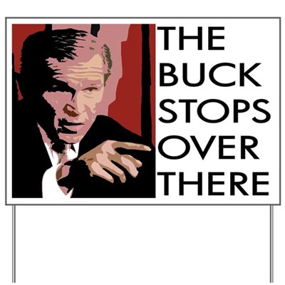 With George W. Bush, the Buck Stops Over There. (21x14 yard sign, Made in the USA)