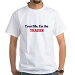 Trust me, I'm the Trader T-Shirt