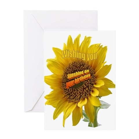 - SUNSHINE ON YOUR BIRTHDAY Birthday Greeting Card by CafePress