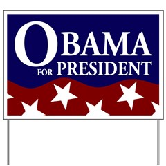 Barack Obama for President Yard Sign