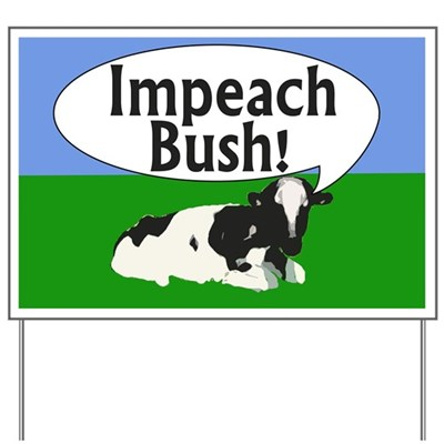 This Holstein cow has the right idea: Impeach Bush! (whimsical anti-Bush lawn sign for impeachment)