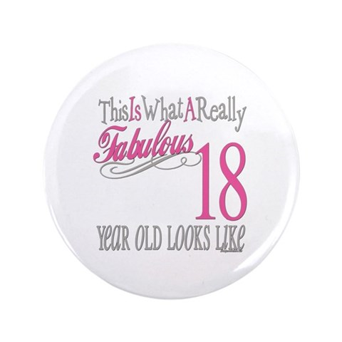 18th Birthday Gifts  Cute 3.5 Button by CafePress