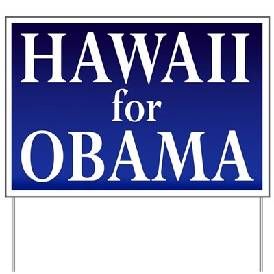 Hawaii for Barack Obama in 2008. Show Hawaiian state support for the Obama campaign with this lawn sign in your yard!