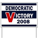 Democratic Victory 2008 Yard Sign