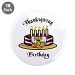 "Thanksgiving Birthday 3.5"" Button (10 pack)"
