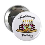 "Thanksgiving Birthday 2.25"" Button"
