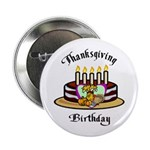 "Thanksgiving Birthday 2.25"" Button (100 pack)"