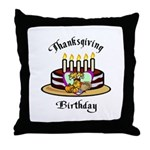 Thanksgiving Birthday Throw Pillow