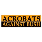 Acrobats Against Bush (bumper sticker)