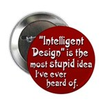 Intelligent Design a stupid idea button