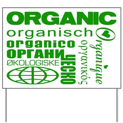 Go Organic in many languages: organic, organisch, organico, okologiske, organique... think globally, think organically! (lawn sign)