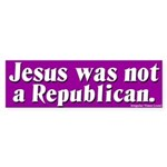 Jesus Was Not Republican Bumper Sticker