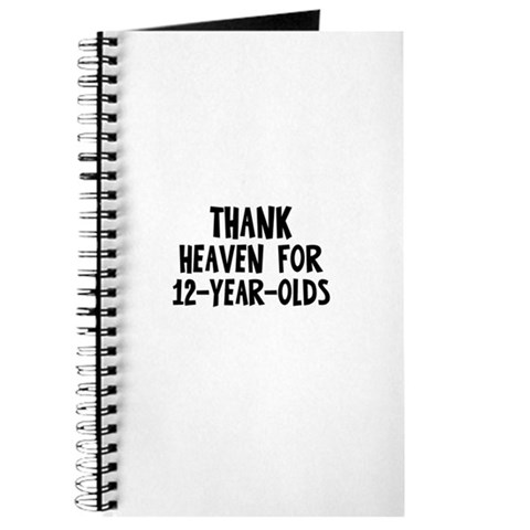 Thank Heaven For 12-Year-Olds Humor Journal by CafePress