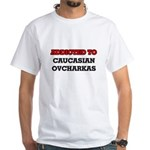 Addicted to Caucasian Ovcharkas T-Shirt