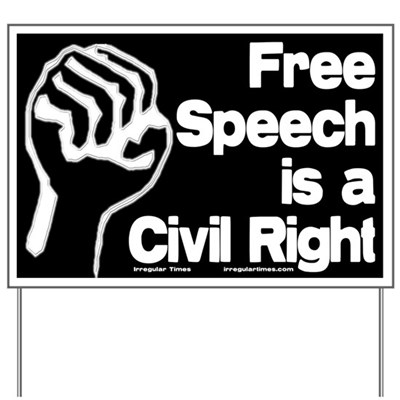 Free Speech is a Civil Right! (Freedom of Speech Lawn Sign with a raised fist of protest)