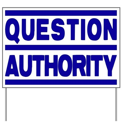 Question Authority! -- Lawn Sign of Critical Thinking and Dissent