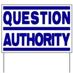 Question Authority Yard Sign