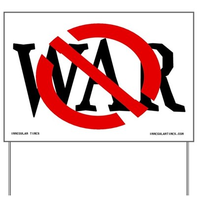 Red Slash Through War Anti-War Lawn Sign.