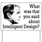 Bush Intelligent Design Yard Sign