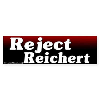Reject Reichert Bumper Sticker