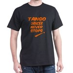 Tango Dancer Never Stops T-Shirt