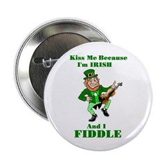Kiss Me I'm Irish and I Fiddle Button