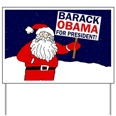 Santa Claus knows who's been naughty and who's been nice. Santa thinks Barack Obama is very nice. That's why Santa is holding an Obama for President sign! (whimsical campaign lawn sign)