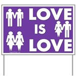 Love is Love (Affirmational Yard Sign)