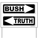 Bush and Truth Traffic Yard Sign