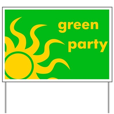 Vote with the Green Party for a sustainable environment, jobs, justice, freedom, fairness and real democracy. (Lawn Sign)