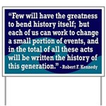 Robert F. Kennedy Quote on Greatness and Change on a Yard Sign