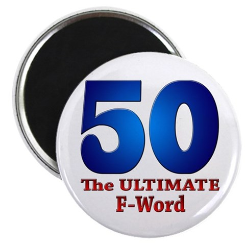 50: The ULTIMATE F-Word  Funny 2.25 Magnet 10 pack by CafePress