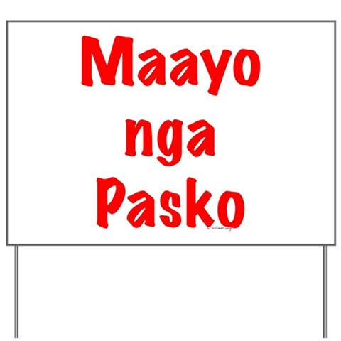 Maayo nga Pasko Red Christmas Yard Sign by CafePress