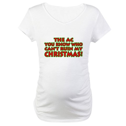 Can't Ruin my Christmas Funny Maternity T-Shirt by CafePress