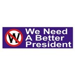 We Need a Better President bumper sticker