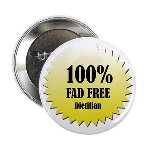 100 Fad Free  Funny 2.25 Button by CafePress