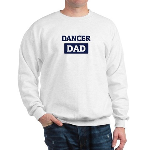 DANCER Dad Dad Sweatshirt by CafePress