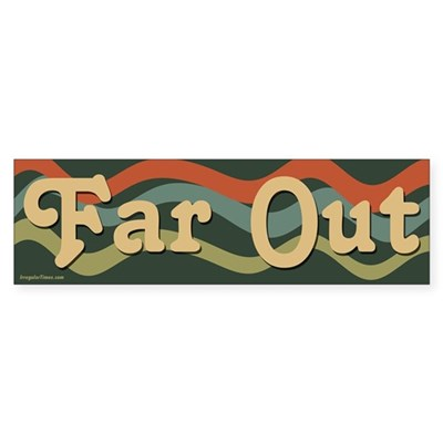 Far Out Sticker (Bumper)